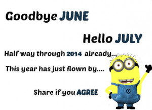 Goodbye June Hello July