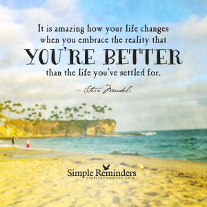Embracing a better life by Steve Maraboli