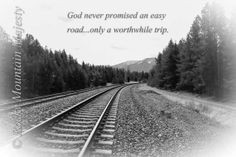 Life Quotes, Railroad Quotes, Railroad Track