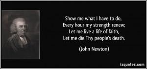 ... Let me live a life of faith, Let me die Thy people's death. - John