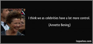 More Annette Bening Quotes