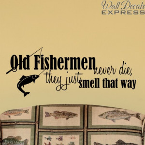 kid fishing quotes old fishermen never die funny fishing