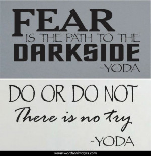 Famous yoda quote...
