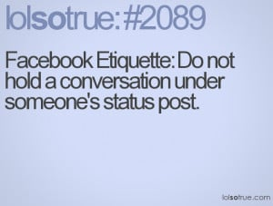Facebook Etiquette: Do not hold a conversation under someone's status ...