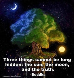 Nice best great quotes thoughts truth buddha sun moon