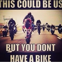 ... , this could be us, stunter life motorcycle, sporbike, rider, quotes