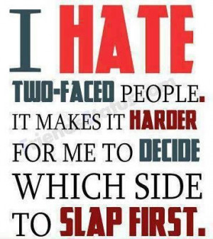 ... two-faced peopleFamilies Quotes, Face People, Hate, The Face, Funny