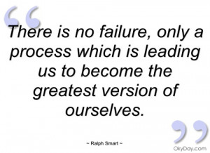 there is no failure ralph smart