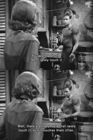... touch it,but it touches them often. -- A Streetcar named Desire