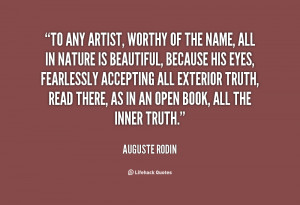 ... is beautiful, because his ey... - Auguste Rodin at Lifehack Quotes