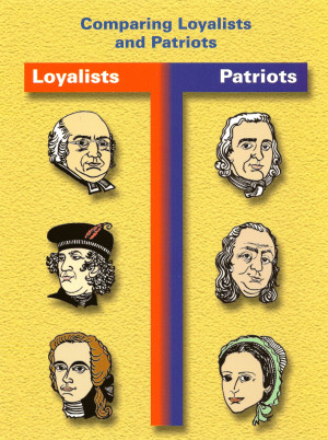 ... about the patriots and loyalist. The patriots did not want a king