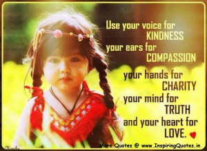 use your voice for kindness your ears for compassion your hands for ...