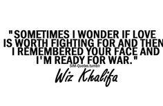 ... quotes wiz khalifa, true, beauti, thug quotes, love fighting quotes
