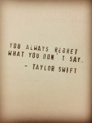 Taylor Swift Quote. Kinda reminds me of Jo's quote from Safe Haven ...