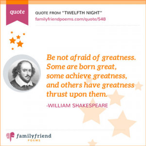 Be Not Afraid Of Greatness From Twelfth Night By William Shakespeare