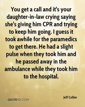 ... he passed away in the ambulance while they took him to the hospital