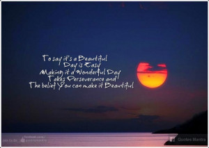 To say it's a Beautiful Day is Easy _ Making it a Wonderful Day takes ...