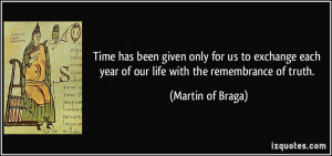 Time has been given only for us to exchange each year of our life with ...