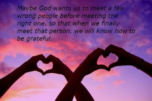 Be God Wants Us To Meet A Few Wrong People Before Meeting The Right ...