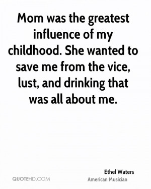 Mom was the greatest influence of my childhood. She wanted to save me ...