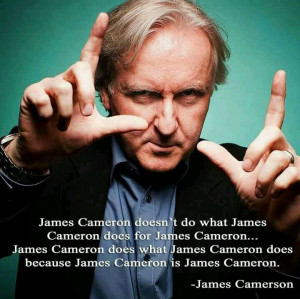 James Cameron quote. Quotes