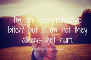 friends #overprotective #looking out #quotes #confessions # ...
