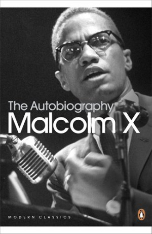 The Autobiography of Malcolm X - Malcolm X, Alex Haley