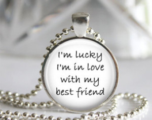 ... my best friend - Art Photo Pendant Necklace - Music, Lyrics, Quotes