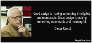izquotes.comGood design is making something intelligible and memorable