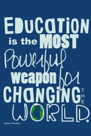 Nelson Mandela on Education #education #quoteTeaching Quotes, Schools ...