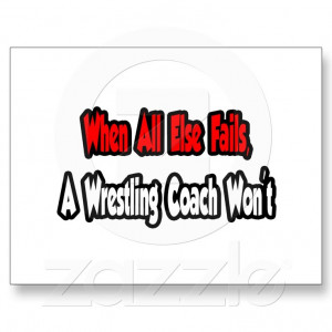When All Else Fails, A Wrestling Coach Won't Post Card from Zazzle.com