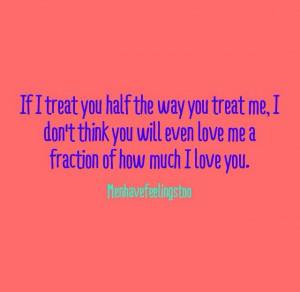 If I treat you the way you treat me