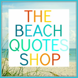 Ocean Beach Quotes & Sayings on Products You Love!