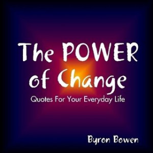 Quotes About Life Changes Biography