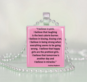 Audrey Hepburn I believe in Pink Quote Scrabble Tile Pendant Necklace