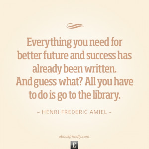 ... been written. And guess what? All you have to do is go to the library