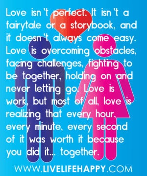 It isn't a fairytale or a storybook, and it doesn't always come easy ...