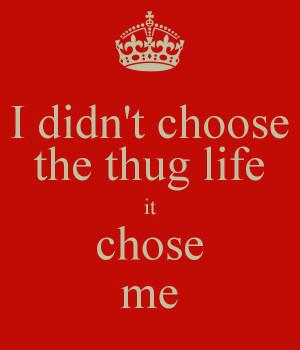 didn-t-choose-the-thug-life-it-chose-me-2.png