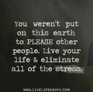Eliminate stress!