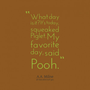 10049-what-day-is-it-its-today-squeaked-piglet-my-favorite-day.png