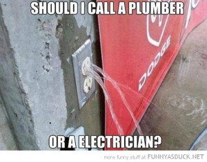 electricity socket water call electritian plumber funny pics pictures ...