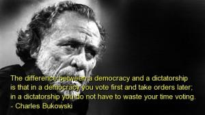 Charles bukowski, best, quotes, sayings, politics, democracy