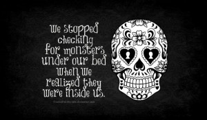 bed, inside us, monsters, quote, skull, text, under the bed