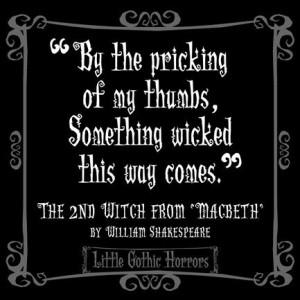 Macbeth- My favorite of Shakespeare's works!
