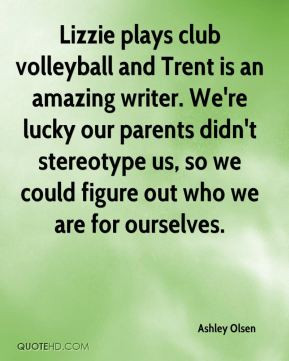 Ashley Olsen - Lizzie plays club volleyball and Trent is an amazing ...