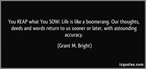 You REAP what You SOW: Life is like a boomerang. Our thoughts, deeds ...
