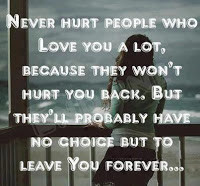 But they'll probably have no choice but to leave you forever ....