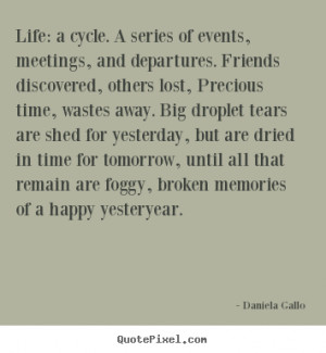 Quotes about life - Life: a cycle. a series of events, meetings,..