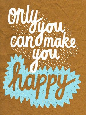 only-you-can-make-you-happy-life-quotes-sayings-pictures.jpg