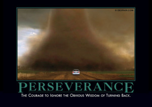 perseverance tags demotivational perseverance